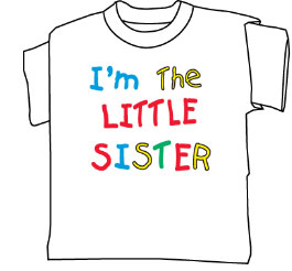 Little Sister Youth-Sized T-shirt. Regular Retail $ 12.00 ea